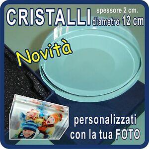 CRISTALLI-034-GLASS-034-personalizzati-con-la-tua-FOTO-diametro-12-cm-spessore-2-cm