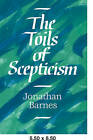 The Toils of Scepticism by Jonathan Barnes (Paperback, 2007)