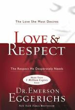 Love and Respect : The Respect He Desperately Needs by Emerson Eggerichs (2004, Hardcover)