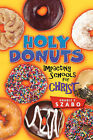 Holy Donuts: Impacting Schools for Christ by Grable E Szabo (Paperback / softback, 2005)