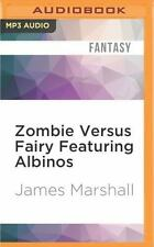 How to End Human Suffering: Zombie Versus Fairy Featuring Albinos by James...