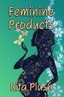 Feminine Products by Rita Plush (Paperback / softback, 2016)