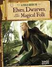 A Field Guide to Elves, Dwarves, and Other Magical Folk by A J Sautter (Paperback, 2014)
