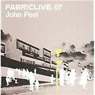 John Peel - Fabriclive.07 (Live Recording/Mixed by , 2002)