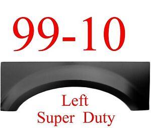 99 10 LEFT Ford Super Duty Upper Wheel Arch Regular Super & Crew Cab 1.2MM Thick
