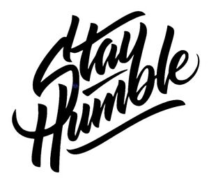 Stay Humble Cool Car Laptop Truck Window Vinyl Decal