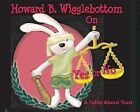 Howard B. Wigglebottom on Yes or No: A Fable about Trust by Howard Binkow (Hardback, 2013)
