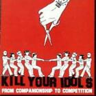 From Companionship To Competition von Kill Your Idols (2005)