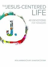The Jesus-Centered Life: 40 Devotions for Teenagers, Lawrence, Rick, Storm, Jeff