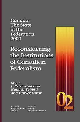 Canada: the State of the Federation 2002 : Reconsidering the Institutions of Can