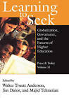 Learning to Seek: Globalization, Governance and the Futures of Higher Education by Transaction Publishers (Paperback, 2006)