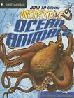 How to Draw Incredible Ocean Animals by Kristen McCurry (Hardback, 2013)
