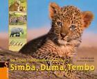 Simba, Duma, Tembo von Uwe Skrzypczak und Winfried Wisniewski (2010, Gebundene Ausgabe)