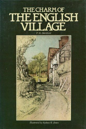 Charm of the English Village By Peter Hampson Ditchfield