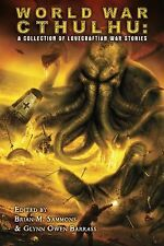 World War Cthulhu : A Collection of Lovecraftian War Stories by Brian Sammons...
