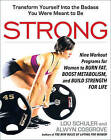 Strong: Nine Workout Programs for Women to Burn Fat, Boost Metabolism, and Build Strength for Life by Lou Schuler, Alwyn Cosgrove (Hardback, 2015)