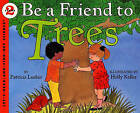 Be a Friend to Trees by Patricia Lauber (Hardback, 1994)