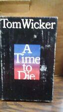 A Time to Die : The Attica Prison Revolt by Tom Wicker (1980, Hardcover)(B-71I)