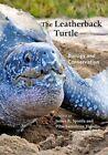 The Leatherback Turtle: Biology and Conservation by Johns Hopkins University Press (Hardback, 2015)
