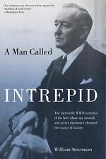 A Man Called Intrepid: The Incredible WWII Narrative of the Hero Whose Spy Netwo