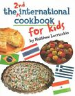 The 2nd International Cookbook for Kids by Matthew Locricchio (Paperback, 2015)