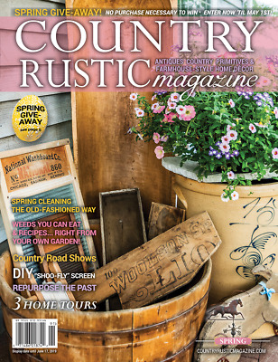 Country Rustic Magazine Spring 2019 Issue Country Primitives Farmhouse Style Antiques Primitives