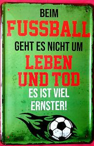Details Zu Blechschild 20x30 Fussball Gehts Um Leben Tod Es Ist Ernster Bar Fun Spruch