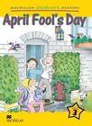 Macmillan Children's Readers: April Fool's Day: Level 3 by Angeles Peinador, Cheryl Palin (Paperback, 2005)