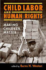 Child Labor and Human Rights: Making Children Matter by Lynne Rienner Publishers Inc (Hardback, 2005)