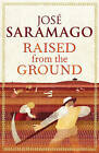 Raised from the Ground by Jose Saramago (Paperback, 2013)