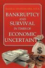 Bankruptcy and Survival in Times of Economic Uncertainty: Practical Tips for Surviving the Economic Downturn/Recession by Shafii A Ndanusa Acca Mba (Paperback / softback, 2011)