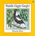 Waddle Giggle Gargle! by Pamela Allen (Paperback, 1996)