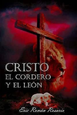 1 of 1 - USED (LN) Cristo el cordero y el leon (Spanish Edition) by Eric Roman Rosario