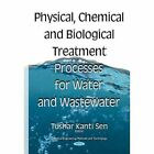 Physical Chemical & Biological Treatment Processes for Water & Wastewater by Nova Science Publishers Inc (Hardback, 2015)
