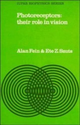 Photoreceptors : Their Role in Vision by Ete Z. Szuts; Alan Fein