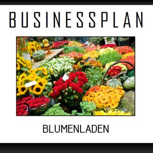 Beispiel Existenzgründung Blumenladen //-handel inkl Businessplan Vorlage