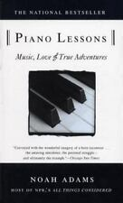 Piano Lessons : Music, Love, and True Adventures by Noah Adams (1997, Paperback)