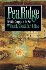 PEA RIDGE: CIVIL WAR CAMPAIGN IN THE WEST, Shea & Hess, VG/VG 1st ed,  HBdj