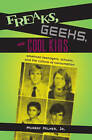 Freaks, Geeks, and Cool Kids by Murray Milner (Hardback, 2006)