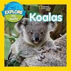 Explore My World Koalas by Jill Esbaum (Hardback, 2015)