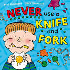 Never Use a Knife and Fork by Neil Goddard (Paperback, 2008)