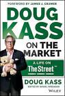Doug Kass on the Market: A Life on TheStreet by Douglas A. Kass (Hardback, 2015)