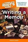 The Complete Idiot's Guide to Writing a Memoir by Victoria Costello (Paperback / softback)