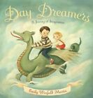 Day Dreamers: A Journey of Imagination by Emily Winfield Martin (Hardback, 2014)