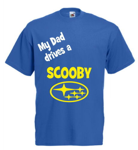 My Dad drives a Scooby kids t shirt impreza subaru funny son daughter Subie WRX