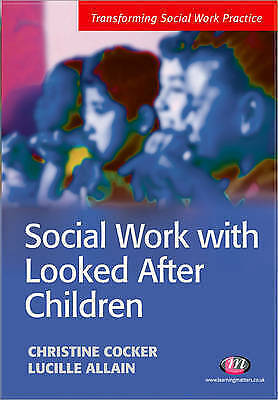 Social Work with Looked After Children, Cocker, Christine & Allain, Lucille, Use