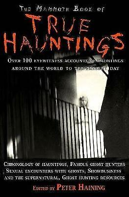 The Mammoth Book of True Hauntings by Peter Haining (Paperback, 2008)