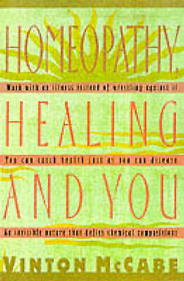 1 of 1 - Homeopathy, Healing and You, Acceptable, McCabe, Vinton, Book