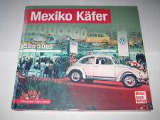 Schrader Typen Chronik VW Mexiko Käfer, Mexico Baujahre 1964 - 2003 Bildband