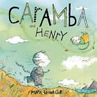 Caramba and Henry by Groundwood Books (Hardback, 2011)